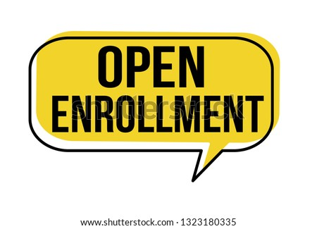 Open enrollment speech bubble on white background, vector illustration