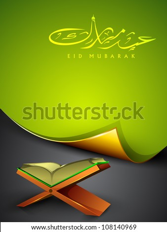 Open side of Holy Quran book on wood stand with Arabic Islamic text Eid Mubarak text. EPS 10.