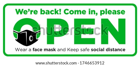 Open sign plate on facade door of store, cafe, office. We are back, come in please. Were face mask and keep social distance. Reopening after quarantine of coronavirus COVID-19. Illustration, vector