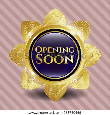 Opening soon golden badge. Gold flower with text opening soon inside