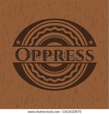 Oppress vintage wood emblem
