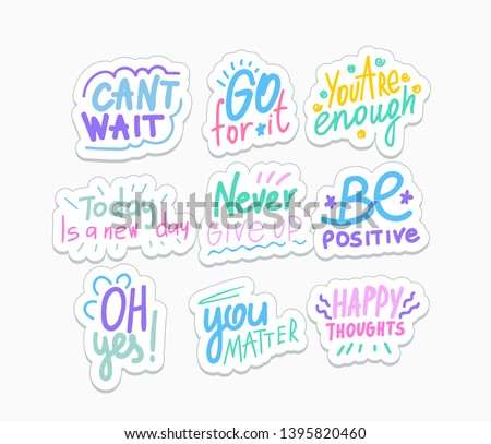 Optimistic phrases vector stickers pack. Cheerful flat messages set. Positive attitude, lifestyle quotes illustration. Greeting card, postcard typography. Happy thoughts, you matter letterings