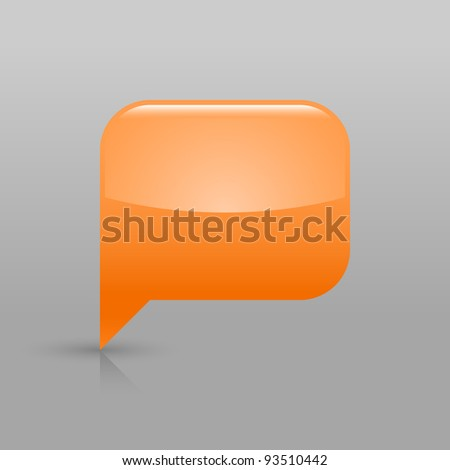 Orange glassy empty blank speech bubble icon web button. Rounded rectangle shape with shadow and gradient reflection on light gray background. Vector saved in 8 eps. See more buttons in my gallery