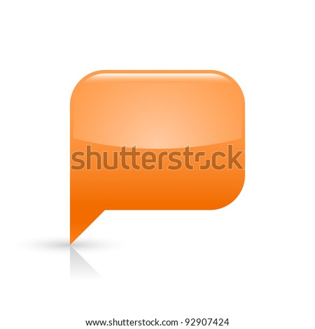 Orange glassy empty speech bubble web button icon. Rounded rectangle shape with black shadow and gray reflection on white background. This vector illustration saved in file eps 8