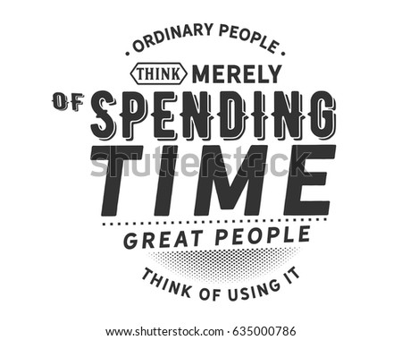 ordinary people think merely of