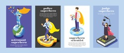 Ordinary professionals as superheroes  4 isometric vertical posters set with astronaut police officer scientist judge vector illustration