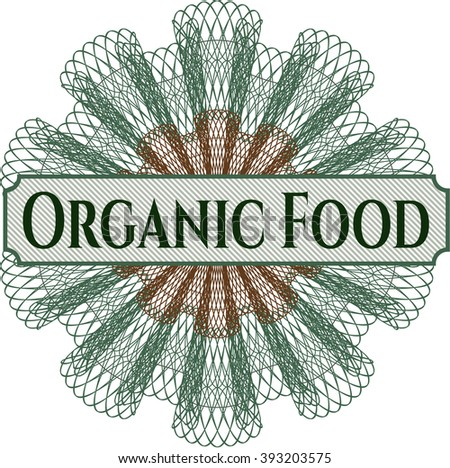Organic Food inside a money style rosette