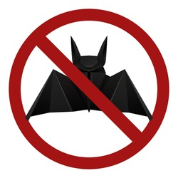 Origami bat in a red prohibition sign. Danger of infection. Do not breed bats. Origami wild animal in forbidden sign.