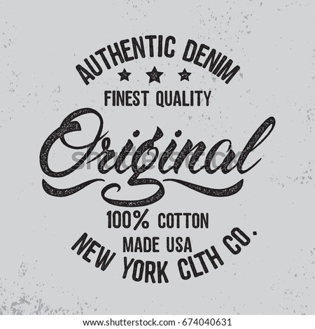 Original hand written lettering label, badge, emblem. Denim wear.Apparel design for tee print. Grunge texture. Vector illustration