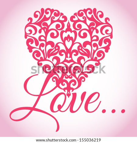 Ornate Heart with text Love. Good for print on T-shirt