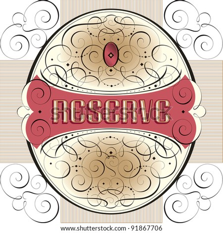ornate reserve label with hand drawn swirls and decorations, vector (eps8)