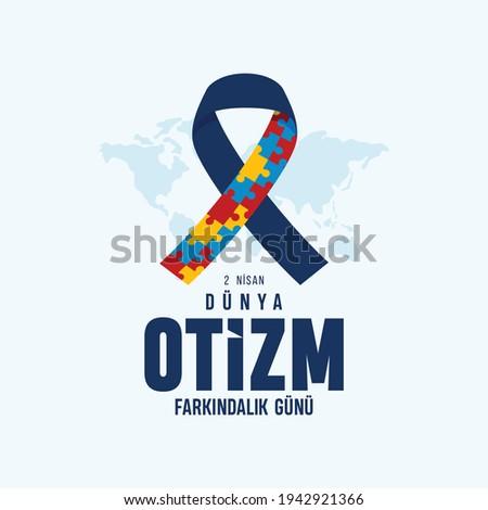 Otizm dünya farkındalık günü, 2 nisan. Translation: Autism world awareness day, April 2