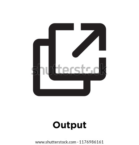 Output icon vector isolated on white background, logo concept of Output sign on transparent background, filled black symbol