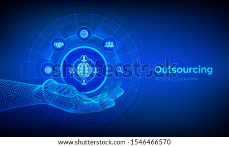 Outsourcing and HR. Outsourcing icon in robotic hand. Social network and global recruitment. Global Recruitment Business and internet concept on virtual screen. Vector illustration.