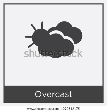 Overcast icon isolated on white background with gray frame, sign and symbol, overcast vector iconic concept
