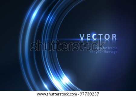 Overlying semitransparent ring segments with light effects form a blue glowing circular frame on dark background giving it a neon effect. Space for your message. Eps10.