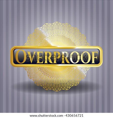 Overproof gold badge or emblem