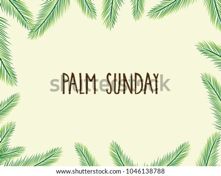 Palm Sunday poster with leafs. Handwritten text. Vector illustration. #1046138788