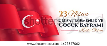 Panorama banner for 23 Nisan with Turkish flag celebrating National Sovereignty and Children's Day with text below. Translation: 23 April, National Sovereignty and Children s Day. Vector illustration