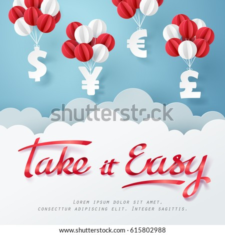 Paper art of Take it easy calligraphy hand lettering and currency sign hanging on sky, business and finance concept and paper art idea, vector art and illustration.