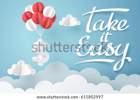 Paper art of Take it easy calligraphy hand lettering and dollar sign hanging with balloon, business and finance concept and paper art idea, vector art and illustration.