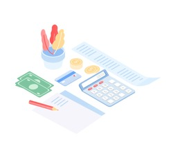 Paper document, money banknotes and coins, receipt, calculator, credit card and pencil isolated on white background. Home financial control and planning. Modern colorful isometric vector illustration.