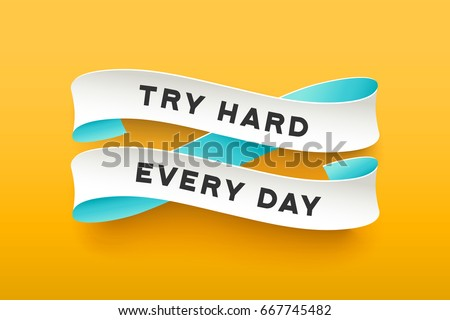 paper ribbon with text try hard ...