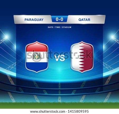 Paraguay vs Qatar scoreboard broadcast template for sport soccer south america's tournament 2019 group B and football championship vector illustration