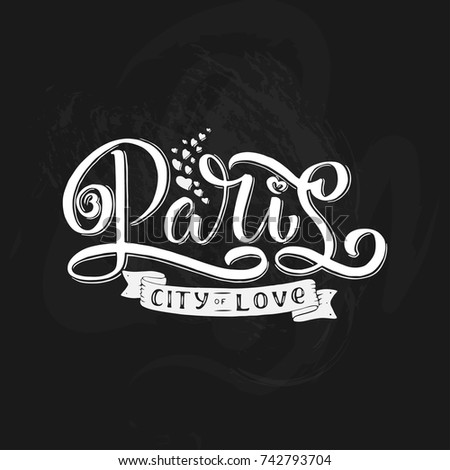 Paris hand drawn calligraphy brush lettering. Design element for cards, banners, flayers, T shirt prints and more, vector #742793704
