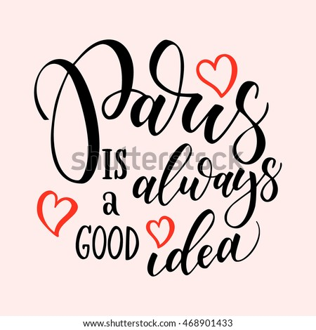 Paris hand drawn vector lettering. Modern ink calligraphy brush lettering of phrase Paris is good idea. Design element for cards, banners, fliers, T shirt prints,  isolated on white background.  #468901433