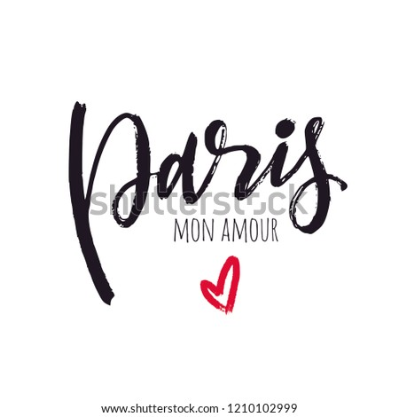 Paris mon amour Lettering phrase. Vector Ink illustration. Modern brush calligraphy. Isolated on white background.