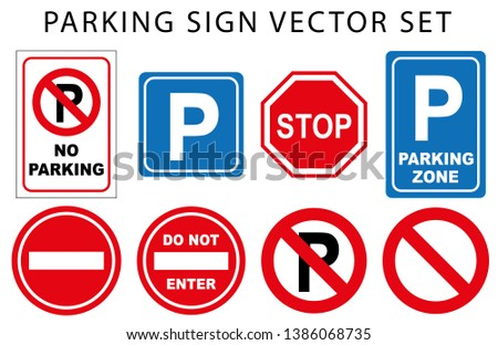 parking and traffic sign set. no parking, stop, parking zone, do not enter, parking. isolated white background.