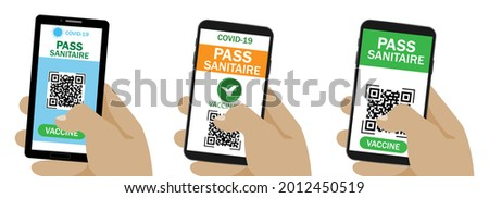 Pass sanitaire. Qr code.Covid 19 passport.Vector immunity passport .Vaccine or immune passport.Set of hand holding smartphone with pass sanitaire