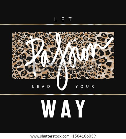 Passion slogan on leopard skin background for fashion print