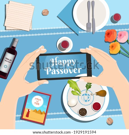Passover dinner table with Traditional plate, matzo, wine. Vector illustration background top view with hands holding smartphone, taking picture. Passover Haggadah, Happy and kosher Passover in Hebrew