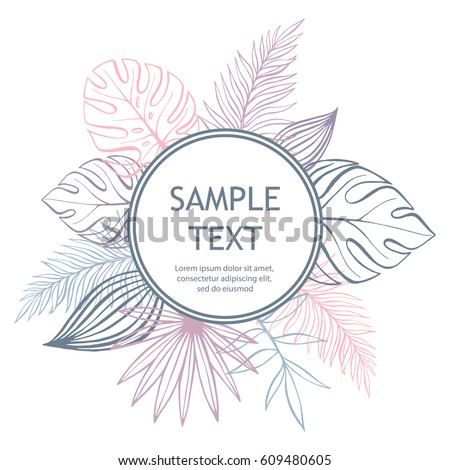 Pastel tropical design frame with palm leaves. Sample text. Vector floral template on white background.