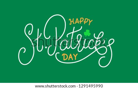 Patricks Day. Happy St. Patrick's Day lettering card.