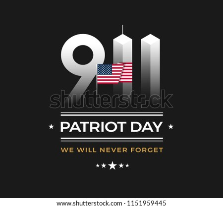 Patriot Day 9/11 Memorial illustration with USA flag, text 911 Patriot Day, We Will Never Forget on black background. September 11 United States vector illustration