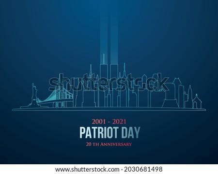 Patriot Day New York City skyline 20 th Anniversary 2001-2021. September 11 attacks. Patriot day vector banner.