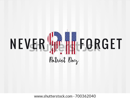 patriot day usa never forget 9...