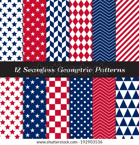 Patriotic Red, White & Blue Geometric Seamless Patterns. July 4th Backgrounds in Diamond, Chevron, Polka Dot, Checkerboard, Stars, Triangles, Herringbone & Stripes. Pattern Swatches with Global Colors