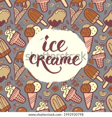 pattern with drawings of different types of ice cream in beige, pink and gray colors. lettering. poster