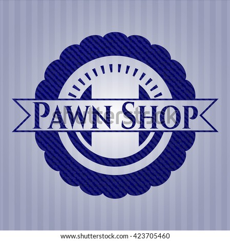 Pawn Shop badge with jean texture
