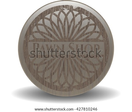 Pawn Shop badge with wooden background