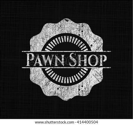 Pawn Shop chalk emblem written on a blackboard