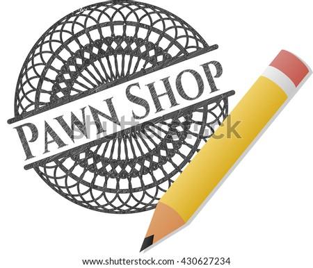 Pawn Shop draw (pencil strokes)