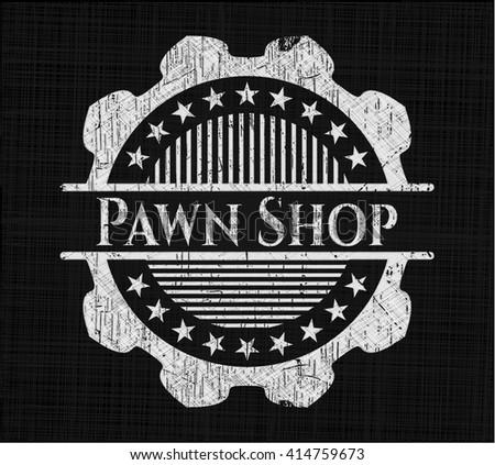 Pawn Shop on blackboard