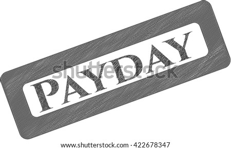 Payday draw with pencil effect