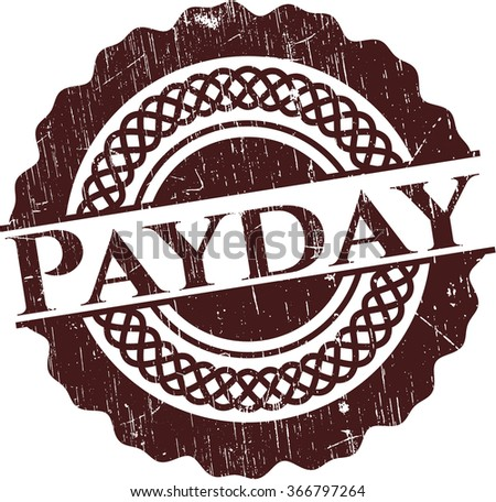 Payday rubber grunge seal