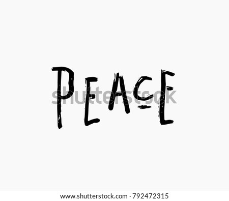 Peace abstract quote lettering. Calligraphy inspiration graphic design typography element. Hand written postcard. Cute simple vector sign grunge style. Textile print